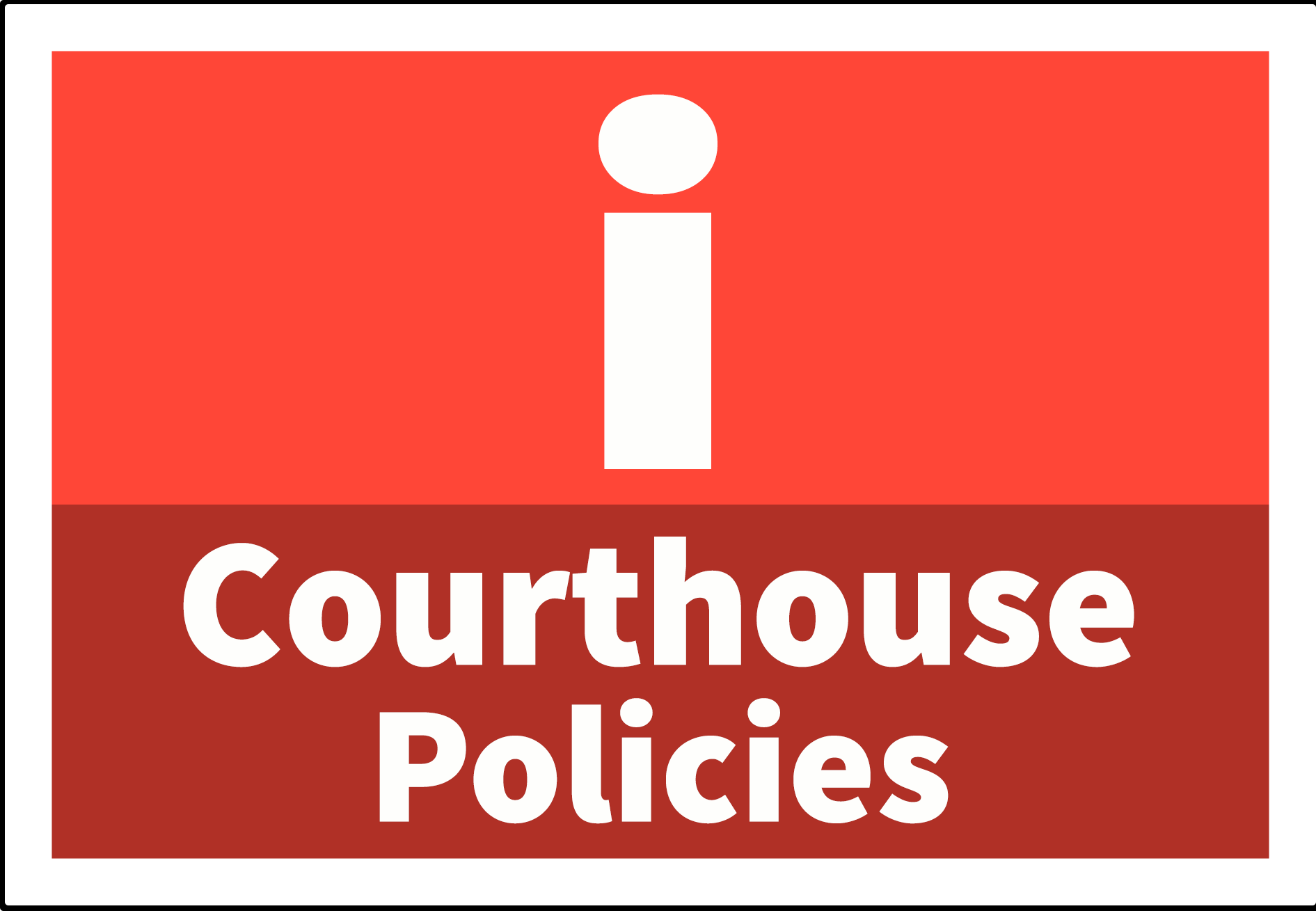 Courthouse Policies