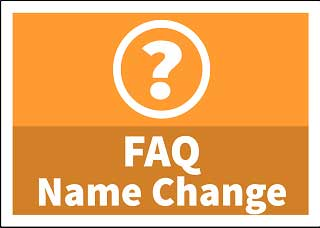 Name Change Frequently Asked Questions button